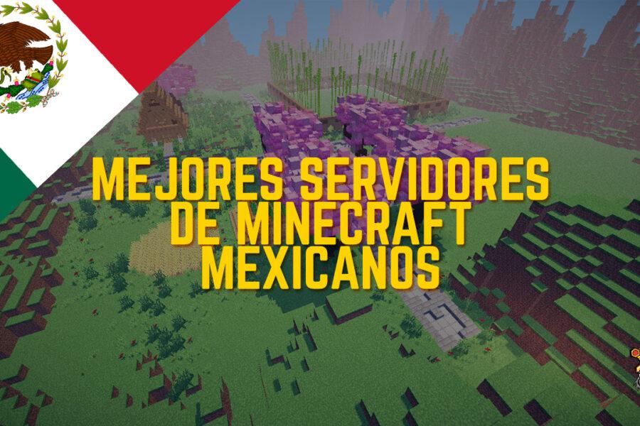 Los mejores 10 servidores de Minecraft México