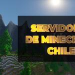 TOP 10, los mejores servidores de Minecraft Chile